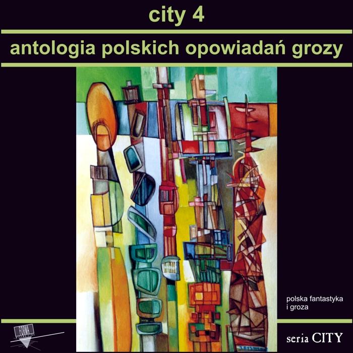 """""""City 4. Antologia polskich opowiadań grozy"""""""