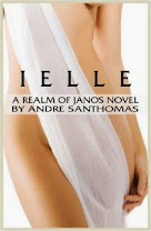 <i>Ielle: A Realm of Janos Novel</i><br>By Andre San Thomas
