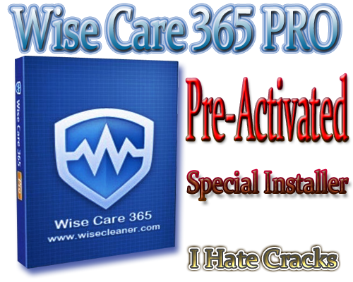WatFile.com Download Free Wise Care 365 PRO ( Pre-Activated Special Installer ) Free Download