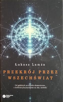 """Łukasz Lamża """"Przekrój przez Wszechświat"""""""