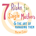 7 Risks For Single Mothers; &amp; The Art of Managing Them