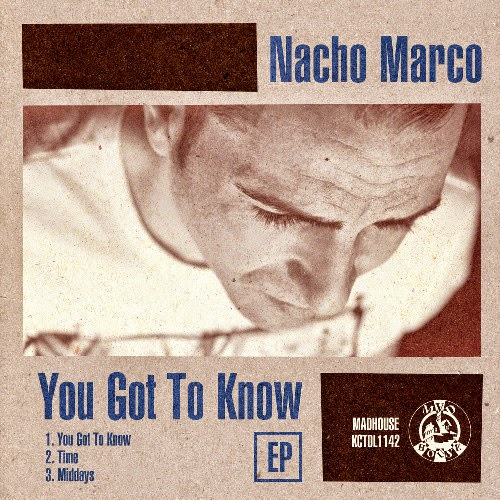 Nacho Marco - You Got To Know EP