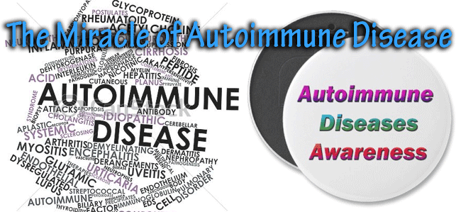 The Miracle of Autoimmune Disease