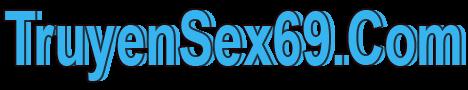 Truyen sex online, truyen tranh sex, truyen nguoi Lon online, truyen 18+, truyen loan luan
