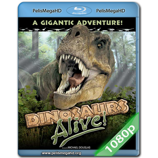 DINOSAURS ALIVE! (2007) FULL 1080P HD MKV ESPAÑOL LATINO