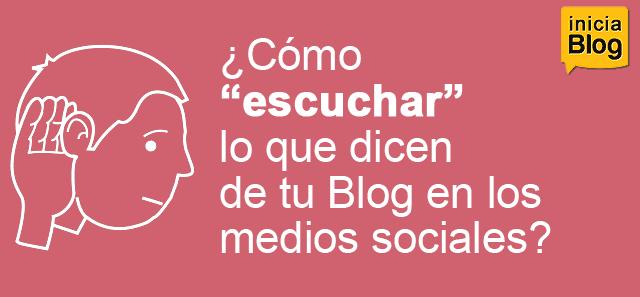 Cómo escuchar lo que dicen de tu blog en los medios sociales