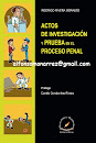 ACTOS DE INVESTIGACIÓN Y PRUEBA EN PROCESO PENAL