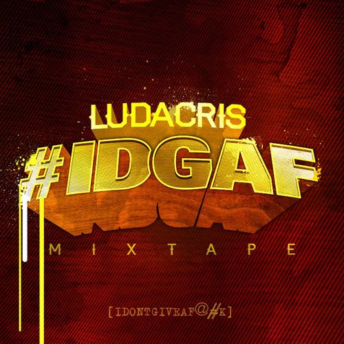 Ludacris - #IDGAF - iTunes Mixtape Cover
