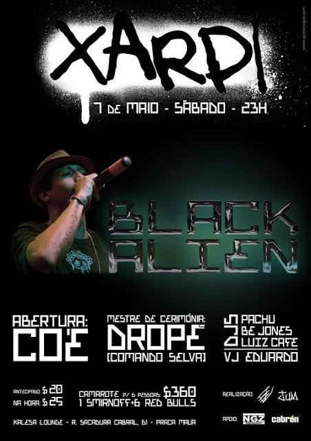 Black Alien, com novidades, faz show na Pça Mauá   XARPI @ Kalesa Lounge (RJ)   Sabado, 07/05/2011