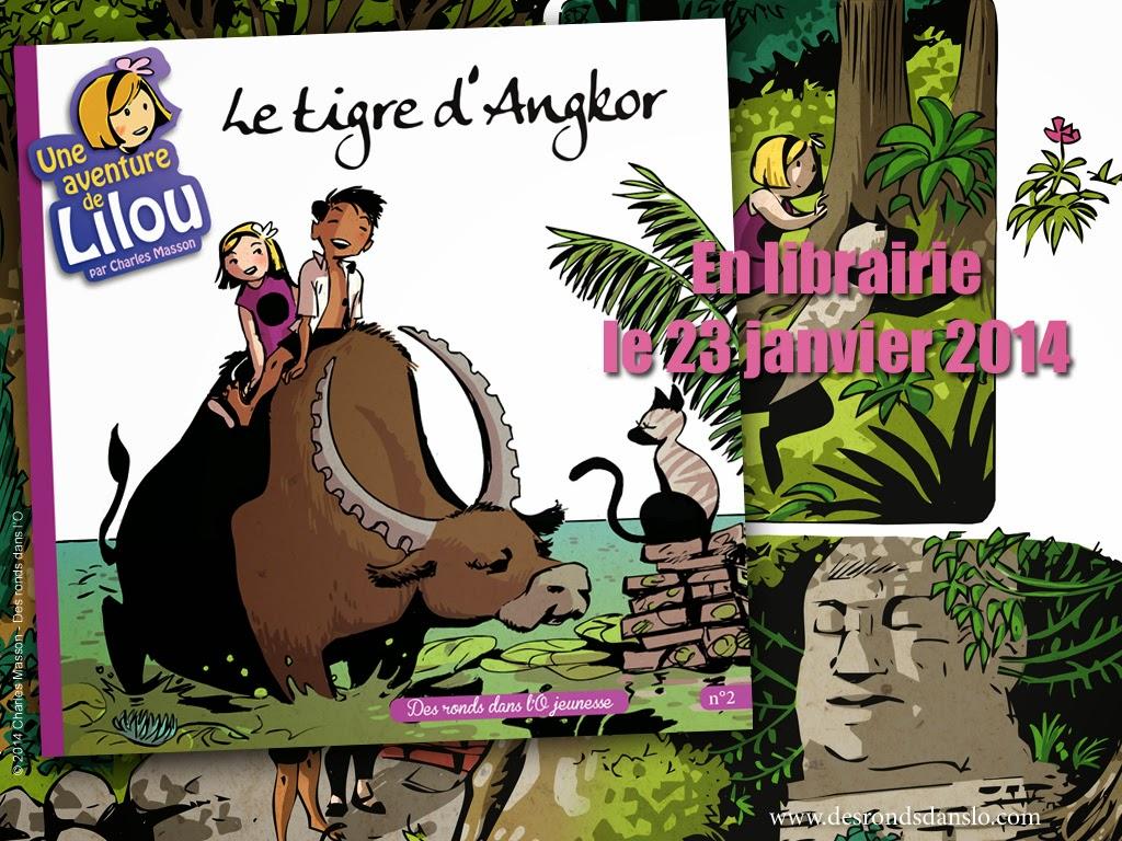 En librairie le 23 janvier 2014, Le tigre d'Angkor : voir la présentation : extrait, auteur, photos, presse