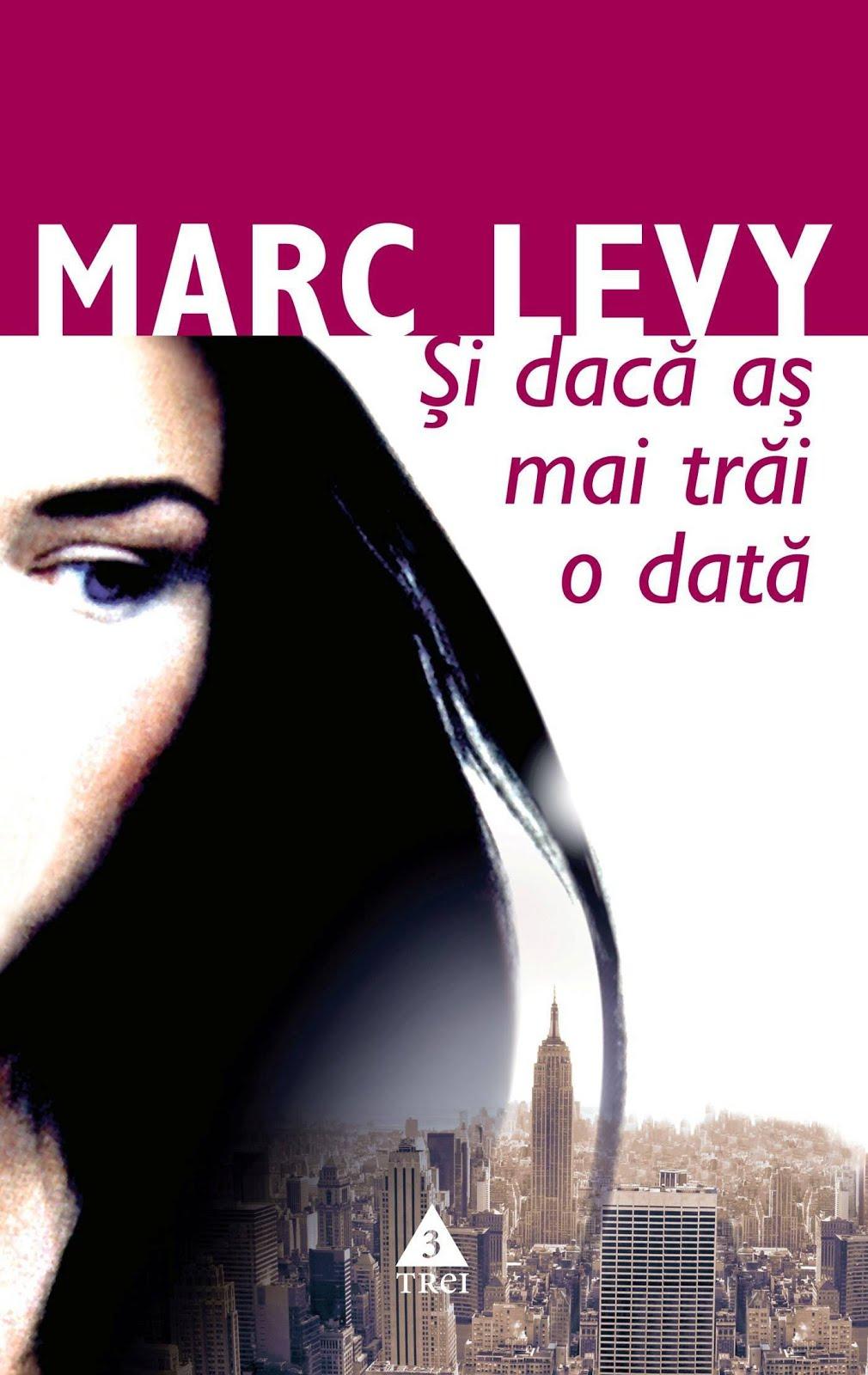 Şi dacă aş mai trăi o dată - Marc Levy