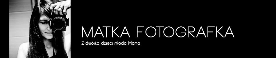 Matka Fotografka