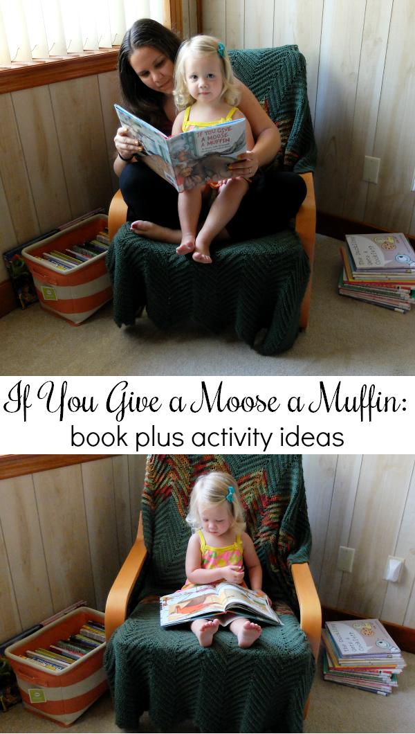 Sweet Turtle Soup: Toddler Book plus Activites - If You Give a Moose a Muffin by Laura Numeroff