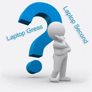 pilih laptop second atau gress