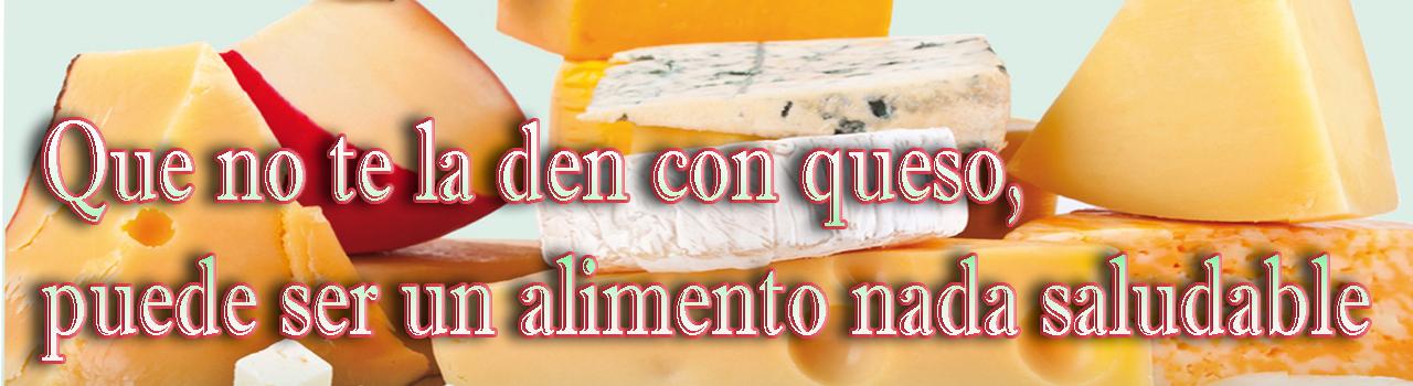 Que no te la den con queso, puede ser un alimento nada salud