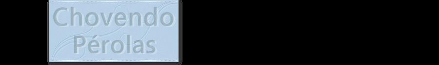 Chovendo Pérolas