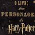 Começa a pré-venda de O Livro dos Personagens de Harry Potter