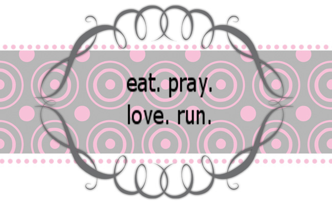Eat.Pray.Love.Run.