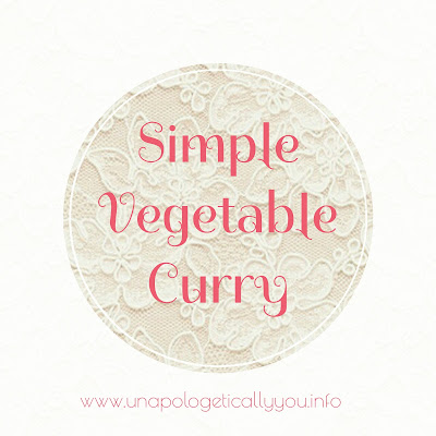 Unapologetically You: Simple Vegetable Curry