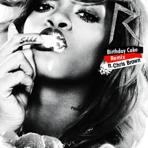 Rihanna Chris Brown Birthday Cake Remix Download