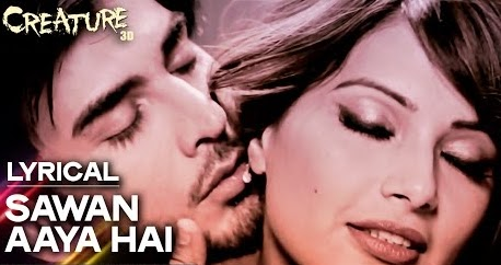 Sawan Aaya Hai Lyrics from Creature 3D | Arijit Singh