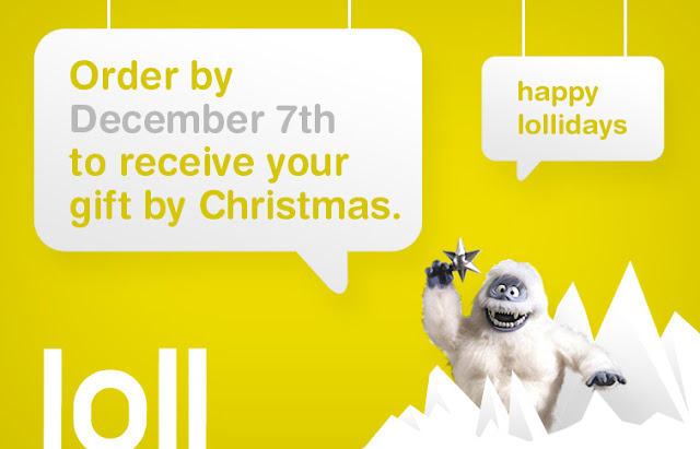 Order by December 7th to receive your gift by Christmas - Happy Lollidays!