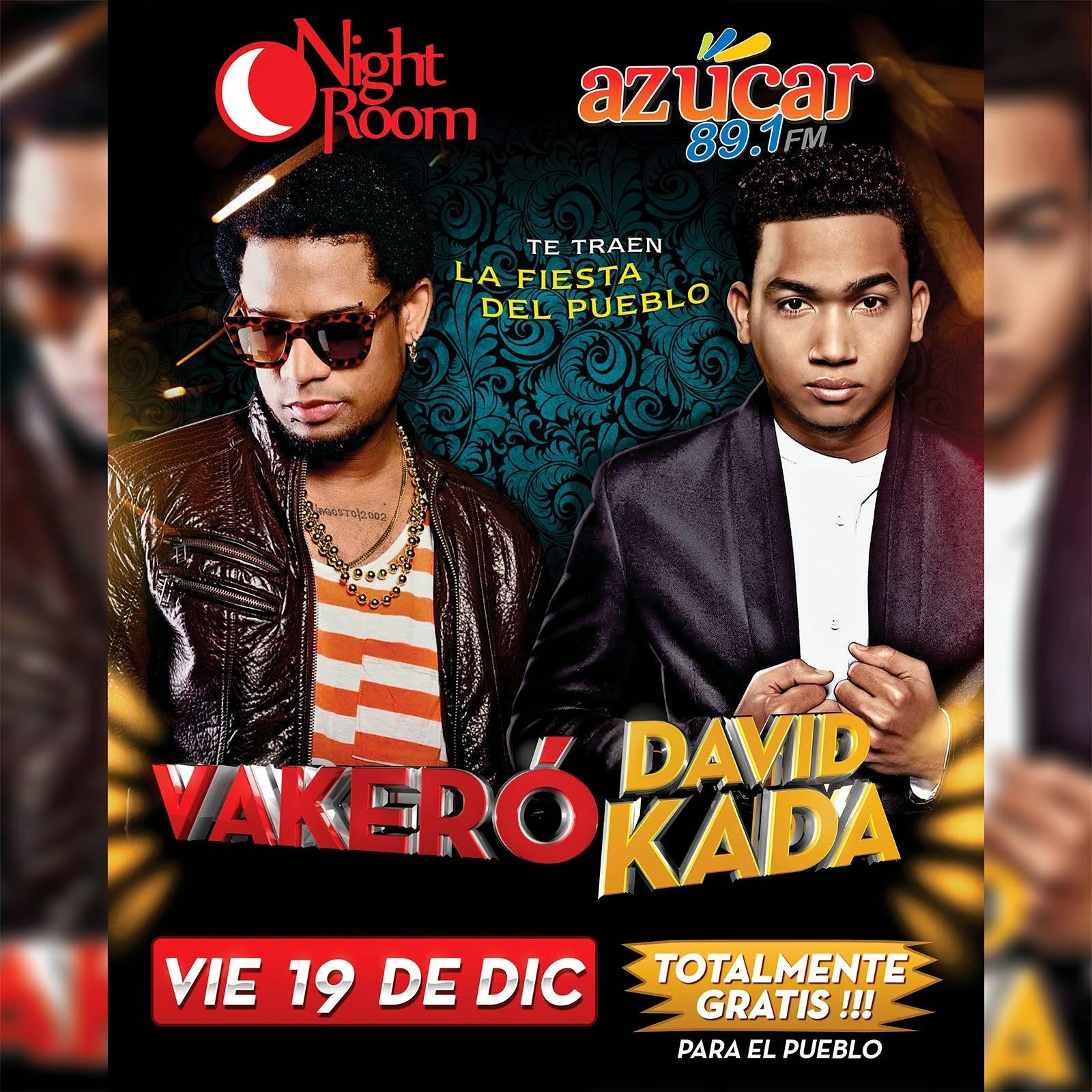 Vakero y David Kada 19 de Diciembre