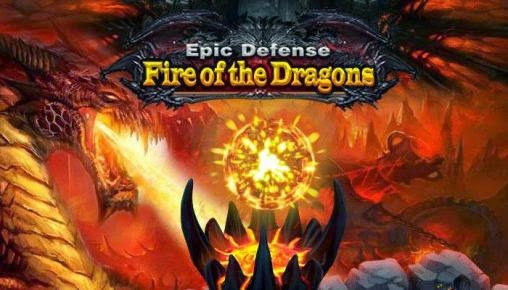 Download Gratis Epic defense: Fire of the dragons Apk
