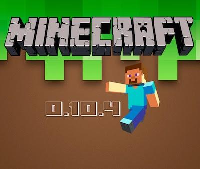 Minecraft Pocket Edition 0.10.4 .apk Download