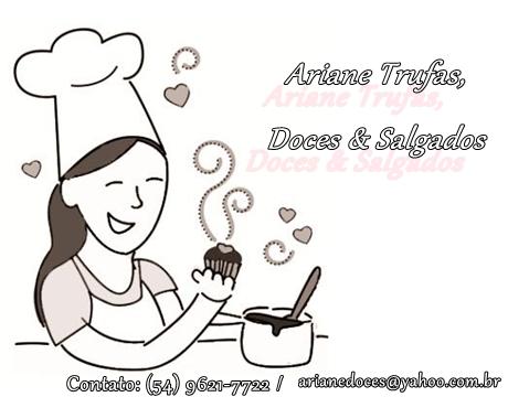 Ariane Trufas, Doces e Salgados