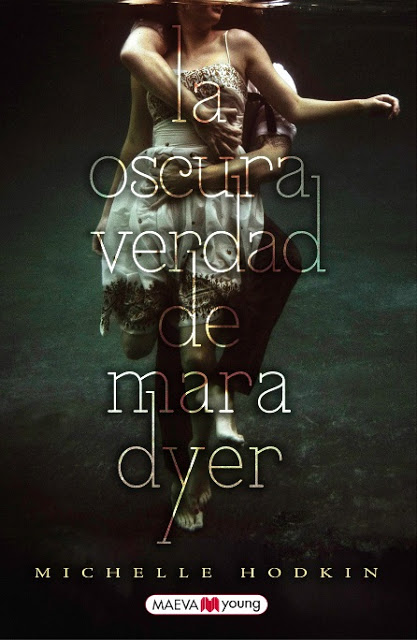 NOVEDADES: La oscura verdad de Mara Dyer : Michelle Hodkin [Maeva Young, 15 Abril 2013] Novela Juvenil - Adult Young Fiction - Mara Dyer Trilogy