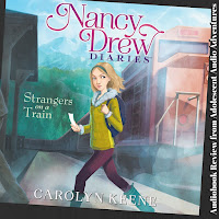 Adolescent Audio Adventures review Nancy Drew Diaries Book 2 Strangers on a Train