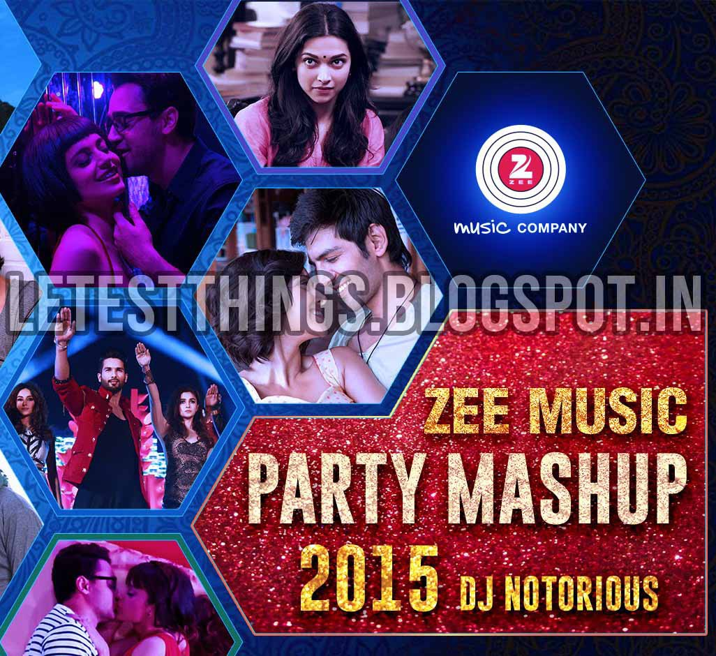 Hindi Dj Songs 2015 Mp3: Download Zee Music Party Mashup - DJ Notorious