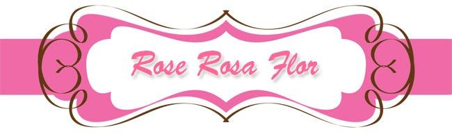Rose...Rosa..Flor...