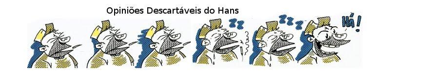 Opiniões Descartáveis do Hans