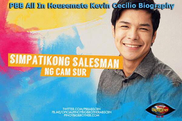 PBB All In Housemate Kevin Cecilio Biography