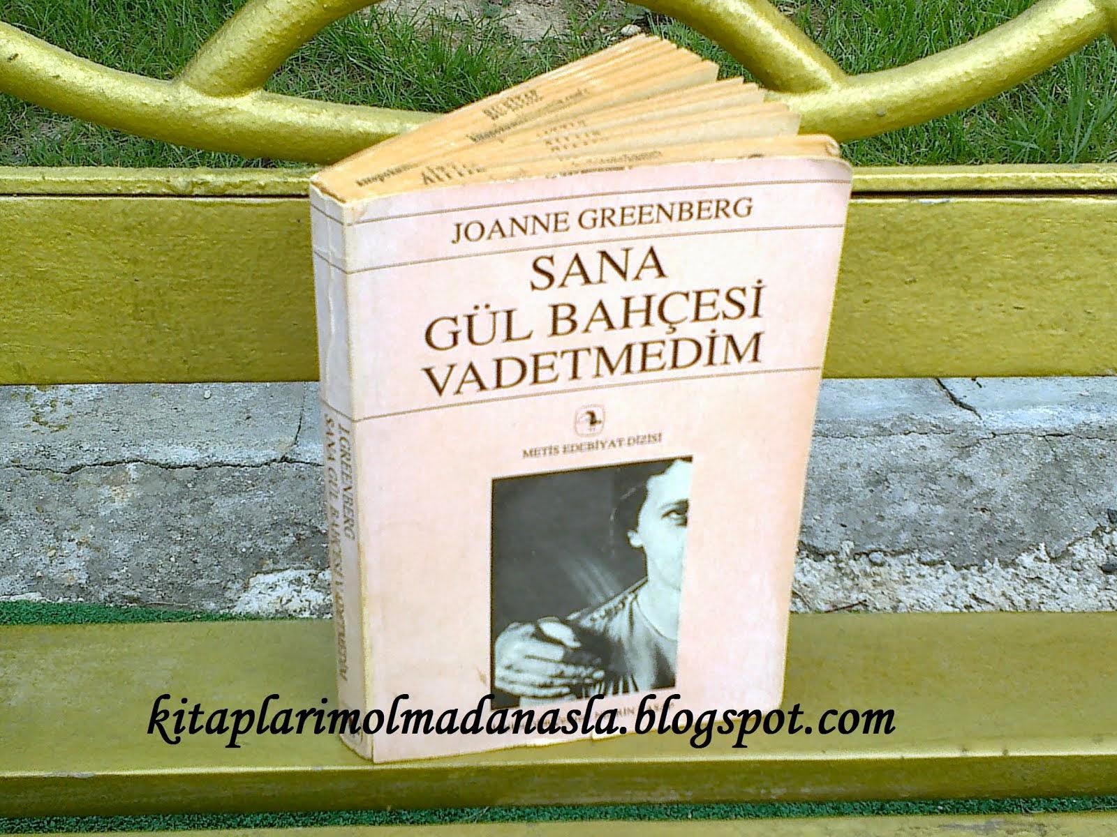 JOANNE GREENBERG - SANA GÜL BAHÇESİ VADETMEDİM