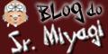 blog do sr. miyagi