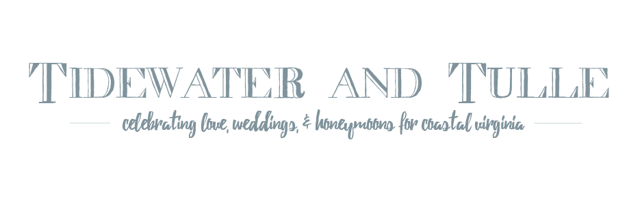 Tidewater and Tulle | A Coastal Virginia Wedding Blog