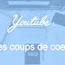 Mes coups de ♥ Youtube #1