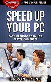 Speed up Your PC - Easy Methods to Have a Faster Computer (Computing Made Simple Book 4)
