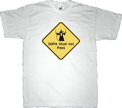 sopa stop online piracy act censorship useless copyright useless patents useless Politics activism internet 2.0 t-shirt ephemeral-t-shirts Lord of the rings LOTR
