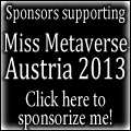 Sponsors supporting Miss Metaverse Austria 2013 - Click here to sponsorize me!