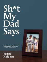 sh*t shit my dad says justin halpern  new york times bestsellers ridicilously hilarious amazon top10
