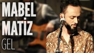 Mabel Matiz - Gel dinle şarkı sözleri