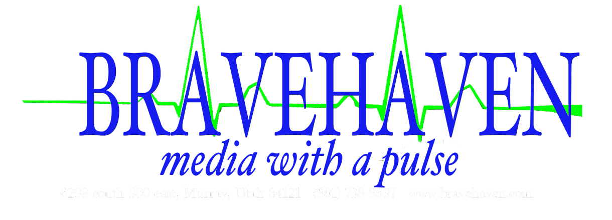 Bravehaven Media      6298 South 900 East Murray Utah (801) 738-8697