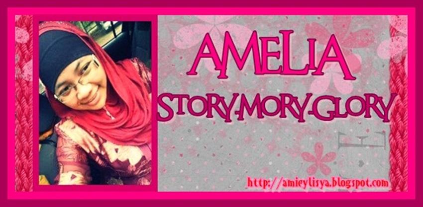 ❤Amelia ~ Story-Mory-Glory❤