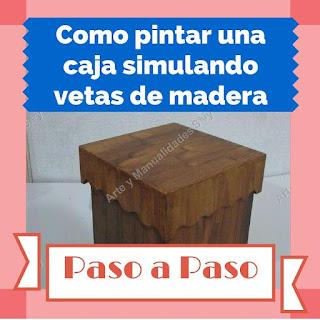 Como pintar una caja simulando vetas de la madera - Como hacer una caja de madera paso a paso ...