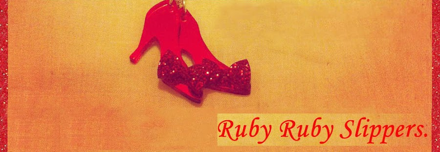 Ruby Ruby Slippers