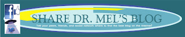 SHARE DR. MEL'S BLOG WITH YOUR FRIENDS.  LET THEM EXPERIENCE THE FUN AND JOIN US